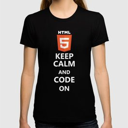 HTML 5 Shirt- Keep Calm and Code on T-shirt