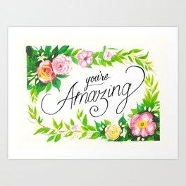 You're Amazing Art Print