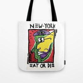 NY EAT OR DIE Tote Bag