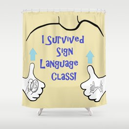 I Survived Sign Language Class Shower Curtain