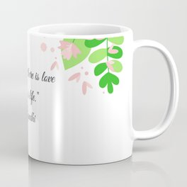 Where there is love there is life Gandhi Coffee Mug