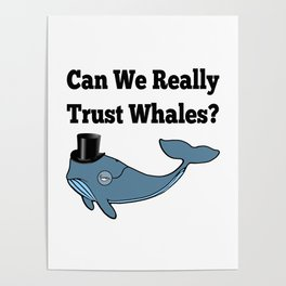 Can We Really Trust Whales? Poster