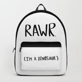 Rawr. I'm a Dinosaur Backpack