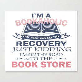 I'M A BOOKAHOLIC Canvas Print