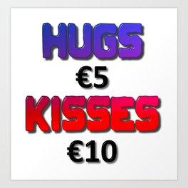 Hugs Five Euro Kisses Ten Euro Art Print