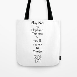 Say No to Elephant Trinkets Tote Bag