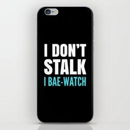 I DON'T STALK, I BAE-WATCH (Black) iPhone Skin