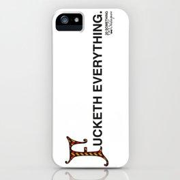 Fucketh Everything: 20 Something Shakespeare iPhone Case