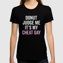 Donut Judge Me It's My Cheat Day T-shirt