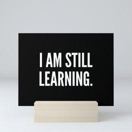 I am still learning Mini Art Print