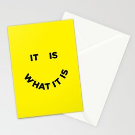 It Is What It Is Stationery Cards