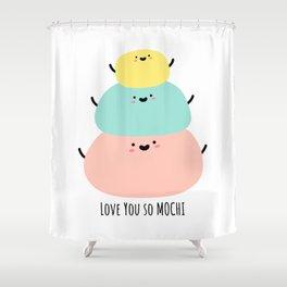 Love you so MOCHI Shower Curtain