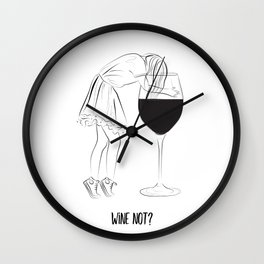 Wine not? girls party Wall Clock