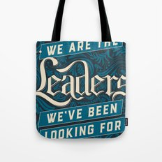 We Are the Leaders Tote Bag