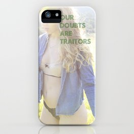 Our Doubts are Traitors iPhone Case