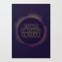 I have nothing to fear Canvas Print