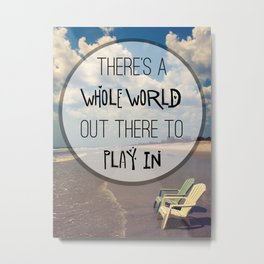 A Whole World To Play In Metal Print
