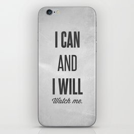 I can and I will watch me - Motivational print iPhone Skin