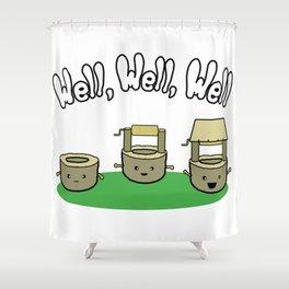 Well, Well, Well Shower Curtain