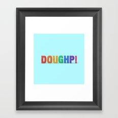 Doughp! Framed Art Print