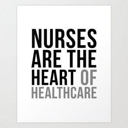 Nurses Are The Heart Of Healthcare, Nurse Quotes, Nurse Wall Art, Nurse Gifts, Hospital Decor Art Print