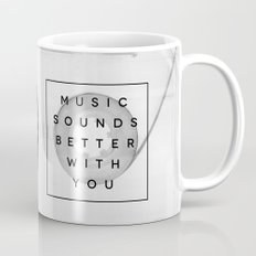 Music Sounds Better With You Mug