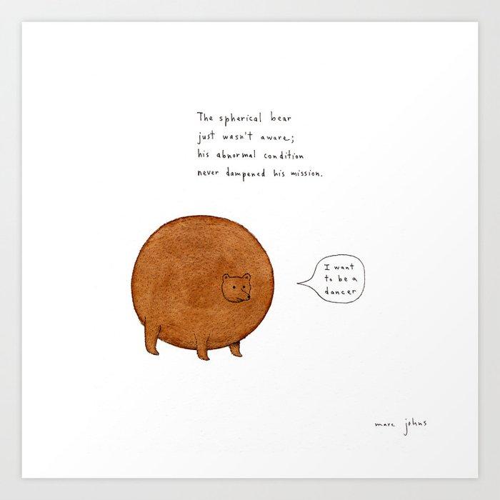 [Square version] the spherical bear Art Print