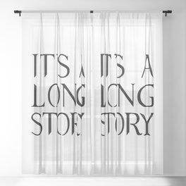 It's A Long Story Sheer Curtain