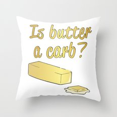 Is Butter a Carb? Throw Pillow