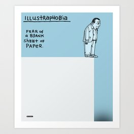 Illustraphobia: Fear of a Blank Sheet of Paper / I Drew This Thing Art Print