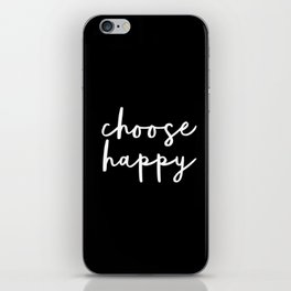 Choose Happy black and white contemporary minimalism typography design home wall decor bedroom iPhone Skin