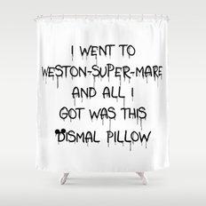 All I Got Was This Dismal Souvenir Shower Curtain