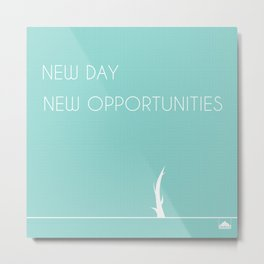 New Day, New Opportunities - Green Metal Print