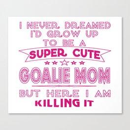 A Super cute Goalie Mom Canvas Print