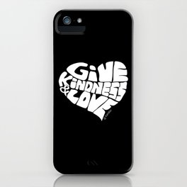 GIVE KINDNESS & LOVE - white iPhone Case