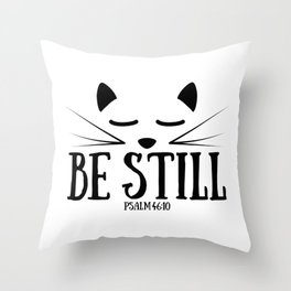 Christian,Bible Quote,Be still and know that I am God,Psalm 46:11 Throw Pillow