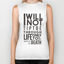 Life quote wall art: I will not tiptoe, only to arrive safely at death, motivational illustration Biker Tank