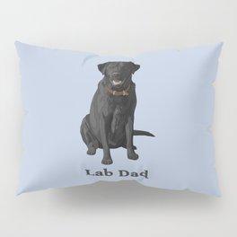 Lab Dad Black Labrador Retriever Pillow Sham