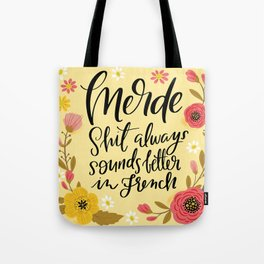 Pretty Swe*ry: Merde, Shit Always Sounds Better in French Tote Bag