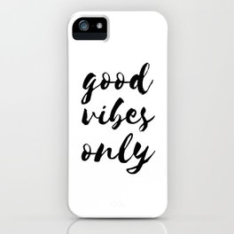 Good Vibes Only Quote Affirmation Art Print iPhone Case