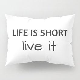 LIVE IT Pillow Sham