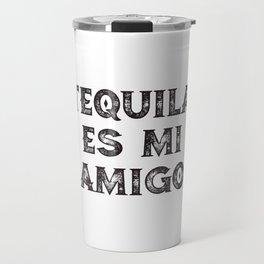 Tequila Es Mi Amigo Travel Mug