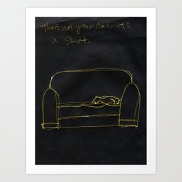 Not Your Cat Art Print