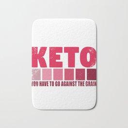 Keto Diet You Have to Go Against the Grain LCHF Burn Ketones Bath Mat