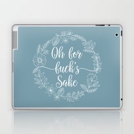 OH FOR FUCK'S SAKE - Sweary Floral Wreath Laptop & iPad Skin
