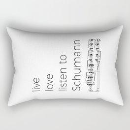 Live, love, listen to Schumann Rectangular Pillow