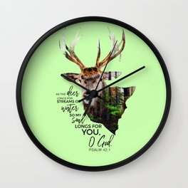 As the deer longs for streams of water so my soul longs for you,O God-Psalm 42:1 Wall Clock