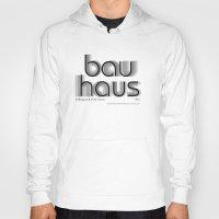 bauhaus Hoodies featuring ITC Bauhaus by Ana Guillén Fernández