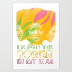 I Found the Power in My Soul Art Print