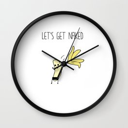 Let's Get Naked Funny Graphic Banana T-shirt Wall Clock